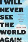 Книгу Ахмет Алтана Я никогда больше не увижу мир читать