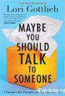 Книгу Лори Готтлиб Может, вам стоит с кем-то поговорить читать