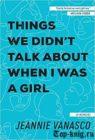 Книгу Джинни Ванаско Вещи, о которых мы говорили, когда я была девочкой читать